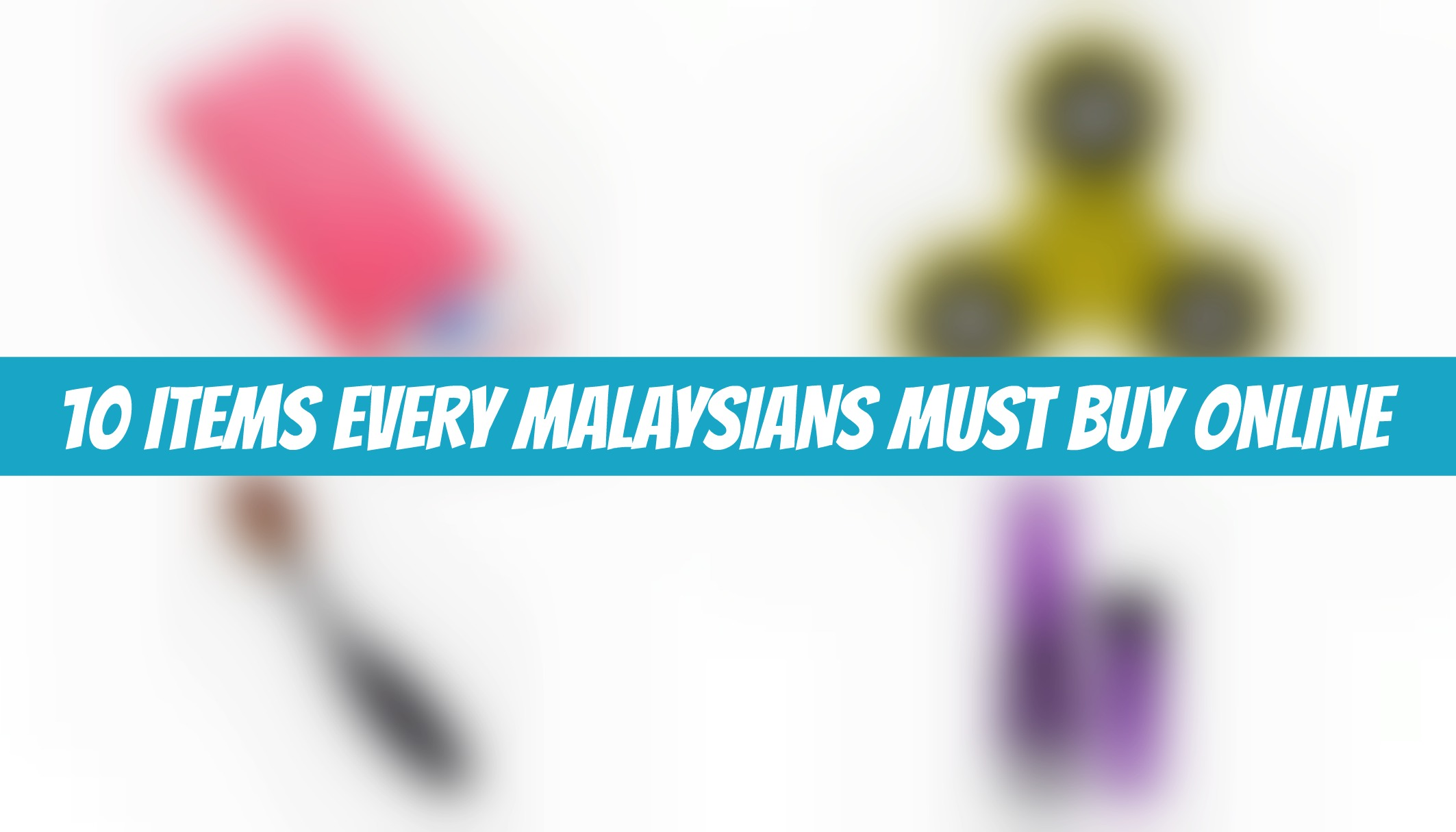 10 items malaysians always buy online hostel hunting for How to buy goods online
